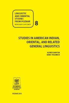 Linguistic and Oriental Studies from Poznań, Monograph Supplement 8. Studies in American Indian, Oriental, and related general linguistics