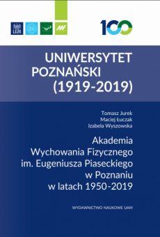 Akademia Wychowania Fizycznego im. Eugeniusza Piaseckiego w Poznaniu w latach 1950–2019