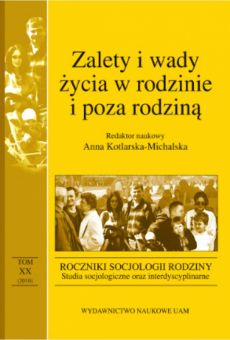 Roczniki Socjologii Rodziny, tom XX. Zalety i wady życia w rodzinie i poza rodziną
