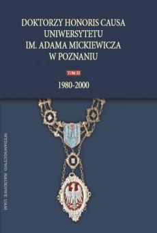 Doktorzy honoris causa Uniwersytetu im. Adama Mickiewicza w Poznaniu, tom III: 1980–2000