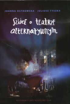 Szkice o teatrze alternatywnym