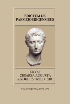 Fontes Historiae Antiquae XXVIII: Edykt cesarza Augusta z roku 15 przed Chr.