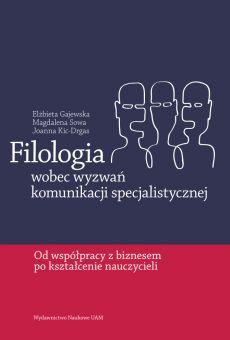 Filologia wobec wyzwań  komunikacji specjalistycznej: od współpracy z biznesem po kształcenie nauczycieli