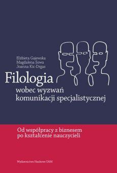 Filologia wobec wyzwań  komunikacji specjalistycznej: od współpracy z biznesem po kształcenie nauczycieli (PDF)