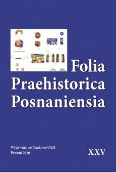 Folia Praehistorica Posnaniensia, XXV