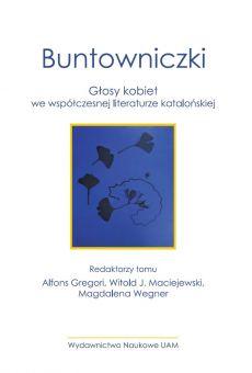 Buntowniczki. Głosy kobiet we współczesnej literaturze katalońskiej (PDF)