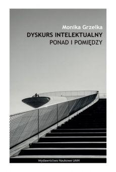 Dyskurs intelektualny ponad i pomiędzy (PDF)