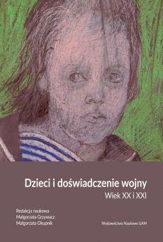 Dzieci i doświadczenie wojny. Wiek XX i XXI (PDF)
