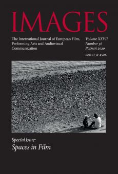 IMAGES. The International Journal of European Film, Performing Arts and Audiovisual Communication, Vol. XXVII, No. 36, Poznań 2020. Special Issue: Spaces in Film