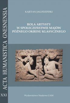 Rola artysty w społeczeństwie Majów późnego okresu klasycznego. Na podstawie analizy epigraficznej zachowanych sygnatur skrybów i rzeźbiarzy (PDF)