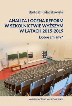 Analiza i ocena reform w szkolnictwie wyższym w latach 2015-2019. Dobre zmiany? (PDF)