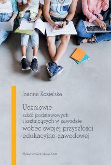 Uczniowie szkół podstawowych i kształcących w zawodzie wobec swojej przyszłości edukacyjno-zawodowej (PDF)