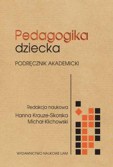 Pedagogika dziecka. Podręcznik akademicki (PDF)