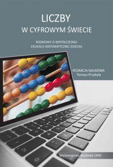 Liczby w cyfrowym świecie. Rozmowy o współczesnej edukacji matematycznej dziecka (PDF)
