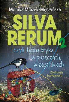 Silva rerum 2, czyli łacina bryka w puszczach, w zagajnikach (PDF)