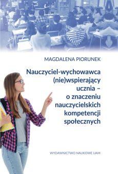 Nauczyciel-wychowawca (nie)wspierający ucznia – o znaczeniu nauczycielskich kompetencji społecznych (PDF)