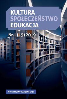 Kultura – Społeczeństwo – Edukacja 1(15)2019