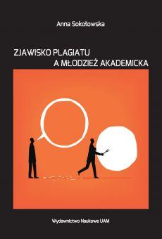 Zjawisko plagiatu a młodzież akademicka. Studium socjopedagogiczne