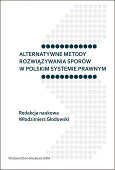 Alternatywne metody rozwiązywania sporów w polskim systemie prawnym (PDF)