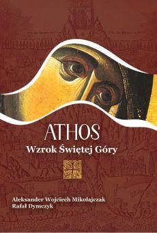 Athos. Wzrok Świętej Góry