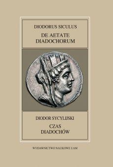 Fontes Historiae Antiquae XLVIII: Diodorus Siculus, De aetate diadochorum / Diodor Sycylijski, Czas diadochów