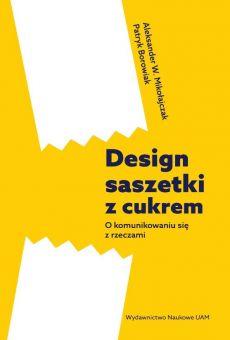 Design saszetki z cukrem. O komunikowaniu się z rzeczami (PDF)