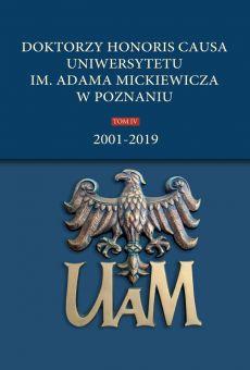 Doktorzy honoris causa Uniwersytetu im. Adama Mickiewicza w Poznaniu, t. IV: 2001–2019