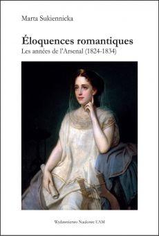 Éloquences romantiques. Les années de l'Arsenal (1824-1834)