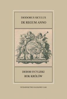 Fontes Historiae Antiquae XLIV: Diodorus Siculus, De regum anno/Diodor Sycylijski, Rok królów