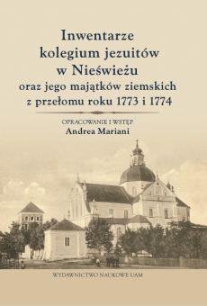 Inwentarze kolegium jezuitów w Nieświeżu oraz jego majątków ziemskich z przełomu roku 1773 i 1774