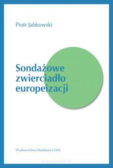 Sondażowe zwierciadło europeizacji. Monitorowanie trendów europejskiej opinii publicznej w międzykrajowych sondażach porównawczych jako wyzwanie metodologiczne