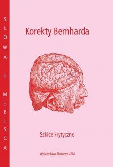 Korekty Bernharda. Szkice krytyczne (PDF)