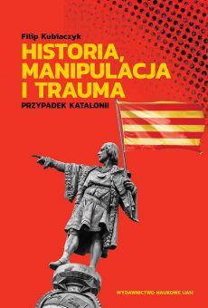Historia, manipulacja i trauma. Przypadek Katalonii