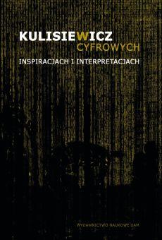 Kulisiewicz w cyfrowych inspiracjach i interpretacjach