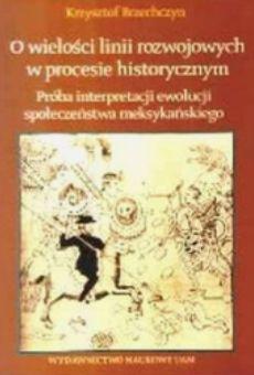 O wielości linii rozwojowych w procesie historycznym. Próba interpretacji ewolucji społeczeństwa meksykańskiego