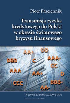 Transmisja ryzyka kredytowego do Polski w okresie światowego kryzysu finansowego 2007-2014 (PDF)