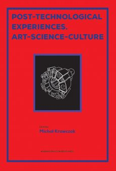 Post-technological Experiences. Art – Science – Culture