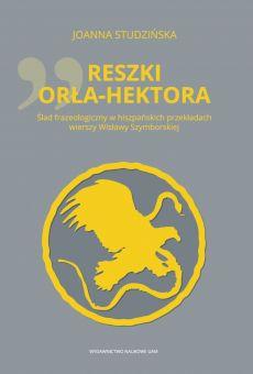 """""""Reszki orła-Hektora"""". Ślad frazeologiczny w hiszpańskich przekładach wierszy Wisławy Szymborskiej"""