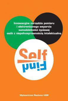 SELFIND. Innowacyjne narzędzia pomiaru i elektronicznego wsparcia samodzielności życiowej osób z niepełnosprawnością intelektualną