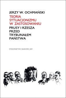 Teoria sytuacjonizmu w zastosowaniu. Prusy i Rzesza przed Trybunałem Państwa
