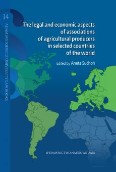 The legal and economic aspects of associations of agricultural producers in selected countries of the world