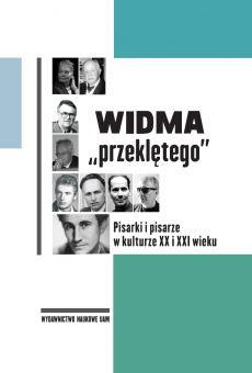 """Widma """"przeklętego"""". Pisarki i pisarze w kulturze XX i XXI wieku"""