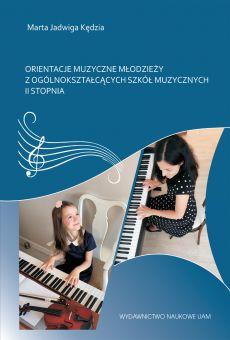 Orientacje muzyczne młodzieży z ogólnokształcących szkół muzycznych II stopnia