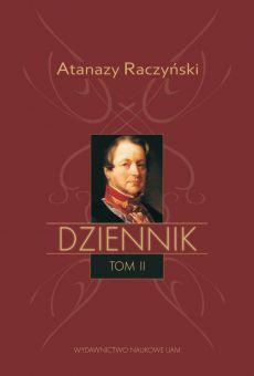 Atanazy Raczyński, Dziennik, tom II: Dziennik 1831–1866