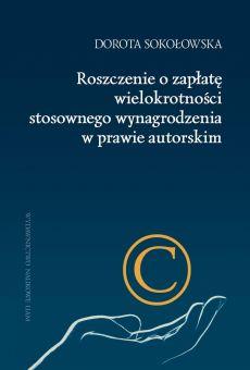 Roszczenie o zapłatę wielokrotności stosownego wynagrodzenia w prawie autorskim (PDF)