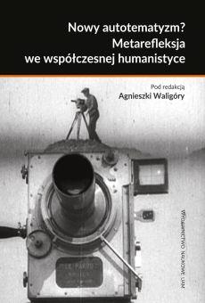 Nowy autotematyzm? Metarefleksja we współczesnej humanistyce (PDF)